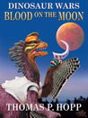Blood on the Moon (Dinosaur Wars, #3)