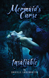 Insatiable - A Mermaid's Curse by Daniele Lanzarotta