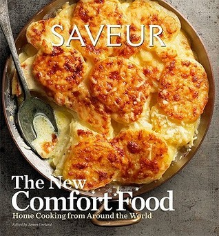 Saveur: The New Comfort Food, Home Cooking from Around the World