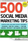 500 Social Media Marketing Tips Essential Advice Hints and Strategy