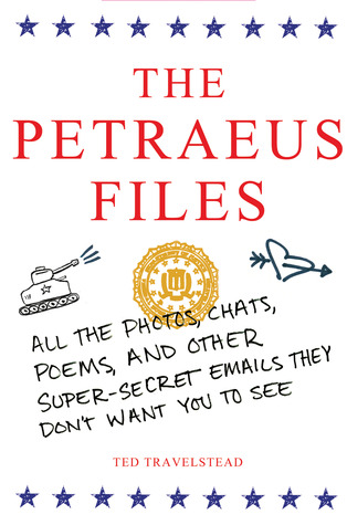 The Petraeus Files: All the Photos, Chats, Poems, and Other Super-Secret Emails They Don