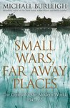 Small Wars, Far Away Places- The Genesis of the Modern World: 1945-65