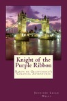 Knight of the Purple Ribbon by Jennifer K Lafferty