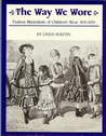 The Way We Wore: Fashion Illustrations Of Children's Wear, 1870 1970
