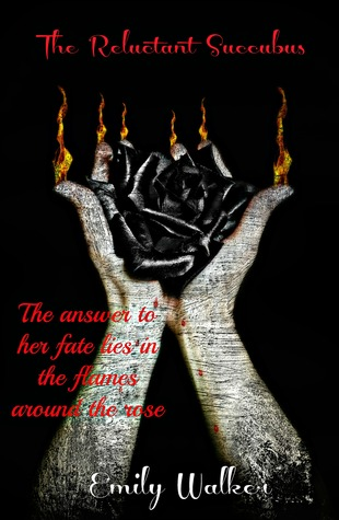 The Reluctant Succubus (Fire Rose Series Part 1)