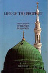 Life of the Prophet - A Biography of Prophet Mohammed