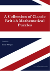A Collection of Classic British Mathematical Puzzles by Amy Morgan