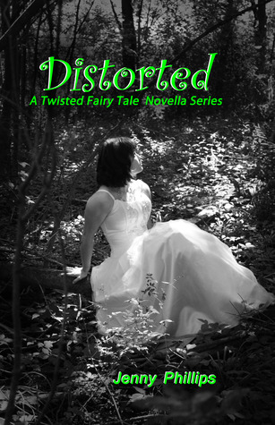 Distorted (A Twisted Fairy Tale Novella Series, #2)