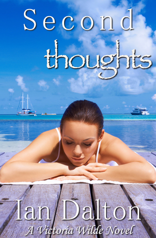 Free Download Second Thoughts (Victoria Wilde #4) by Ian Dalton PDB