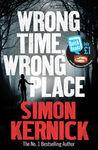 Wrong Time Wrong Place by Simon Kernick