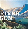 A River in the Sun by Scott Richmond