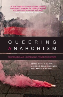 Queering Anarchism by C.B. Daring