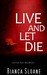 Live and Let Die by Bianca Sloane