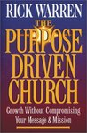 The Purpose-Driven Church by Rick Warren