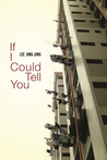 If I Could Tell You by Jing-Jing Lee