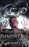 CRYO: Rise of the Immortals (CRYO, #1)