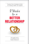 8 Weeks to a Better Relationship
