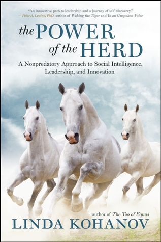 Read The Power of the Herd: Building Social Intelligence, Visionary Leadership, and Authentic Community through the Way of the Horse PDF