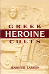 Greek Heroine Cults