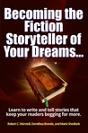Becoming the Fiction Storyteller of Your Dreams...