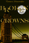 Broken Crowns by Tamara Shoemaker