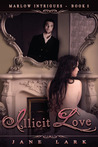 Illicit Love (Marlow Intrigues, #1)