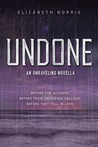 Undone by Elizabeth Norris