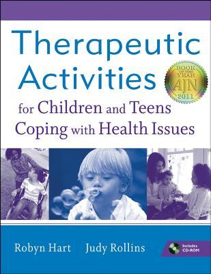 Therapeutic Activities for Children and Teens Coping with Hea... by Robyn Hart