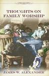 Thoughts on Family Worship (Family Titles)