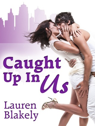 Caught Up in Us by Lauren Blakely