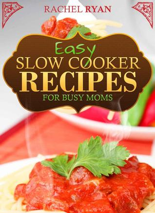Easy Slow Cooker Recipes for Busy Moms