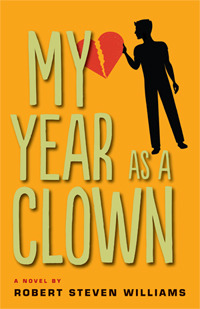 My Year as a Clown by Robert Steven Williams