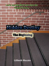 The Beginning (Hidden Destiny, #1)