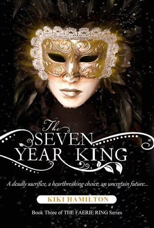 The Seven Year King (The Faerie Ring, #3)