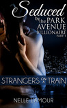 Strangers on a Train (Seduced by the Park Avenue Billionaire, #1)