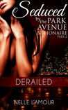 Derailed (Seduced by the Park Avenue Billionaire: Part 2)
