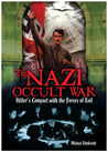 The Nazi Occult War: Hitler's Compact with the Forces of Evil
