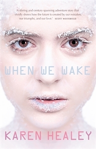 Blog Tour: When We Wake by Karen Healey – Interview