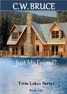 Just My Friend? (Twin Lakes, #1)