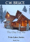 The One For Me (Twin Lakes, #2)