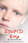 Stupid Boy by J.D.  Stockholm