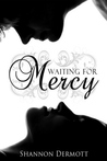 Waiting for Mercy by Shannon Dermott