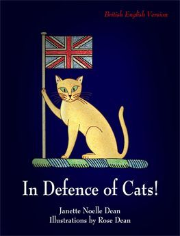 In Defence of Cats! by Janette Noelle Dean