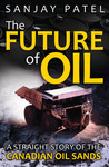 The Future of Oil: A Straight Story of the Canadian Oil Sands
