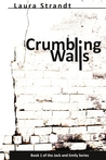Crumbling Walls by Laura Strandt