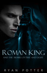 Roman King and the Armies of Fire and Light