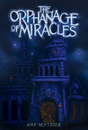 The Orphanage of Miracles (The Orphanage of Miracles, #1)