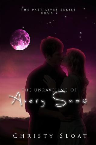 The Unraveling of Avery Snow by Christy Sloat