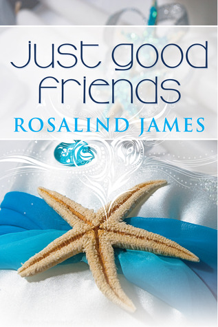 Just Good Friends by Rosalind James