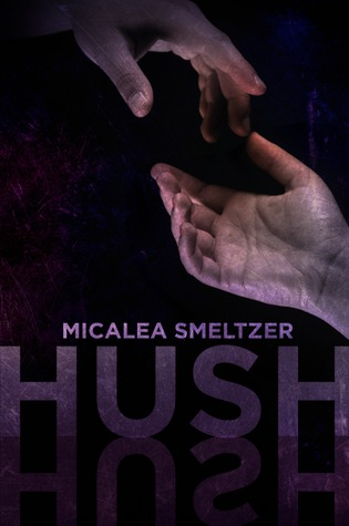 Hush by Micalea Smeltzer